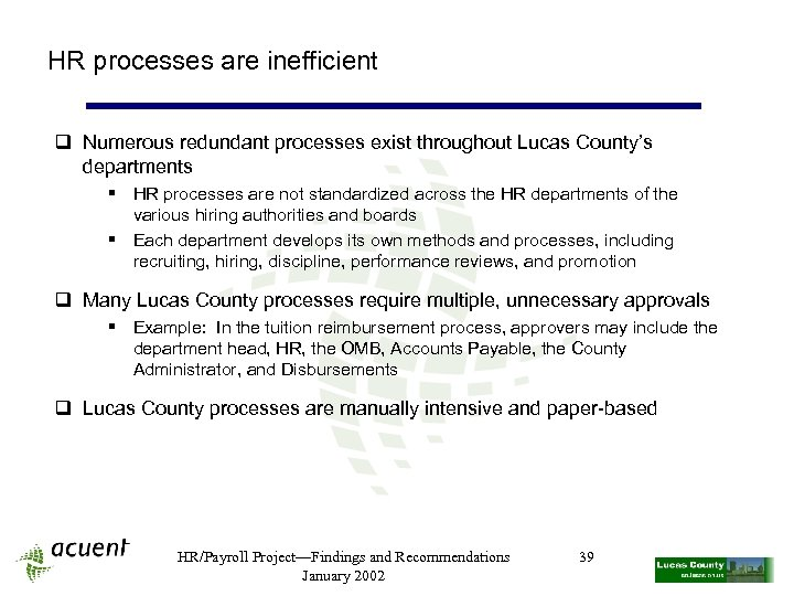 HR processes are inefficient q Numerous redundant processes exist throughout Lucas County's departments §
