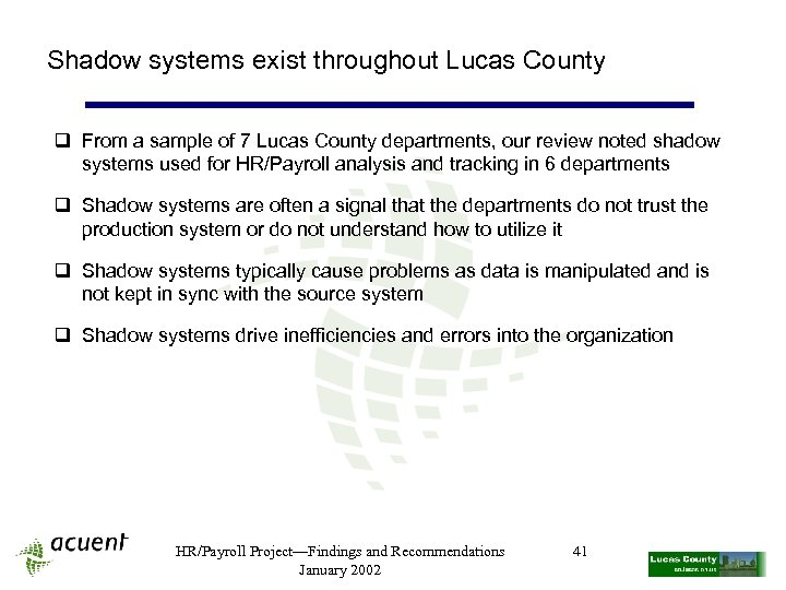 Shadow systems exist throughout Lucas County q From a sample of 7 Lucas County