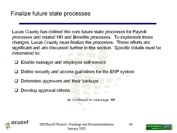 Finalize future state processes Lucas County has defined the core future state processes for