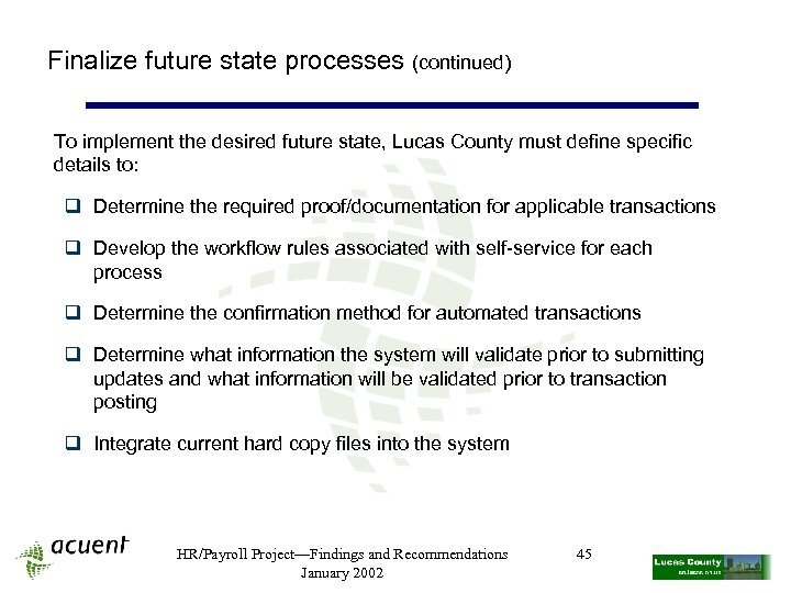 Finalize future state processes (continued) To implement the desired future state, Lucas County must