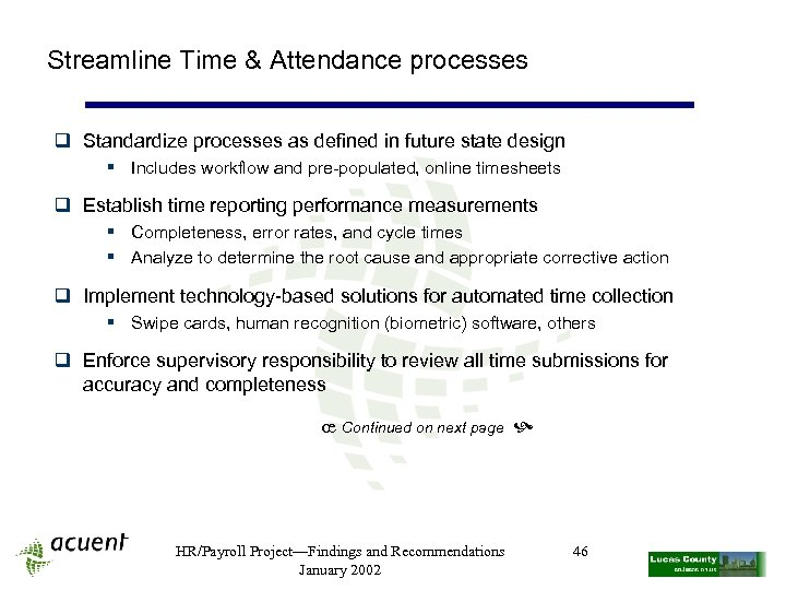 Streamline Time & Attendance processes q Standardize processes as defined in future state design