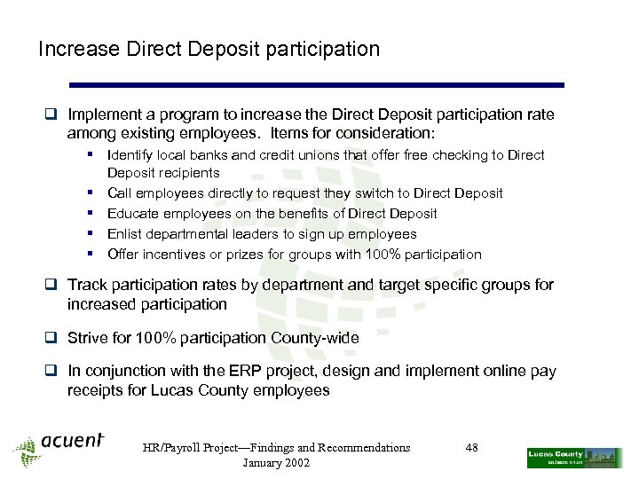 Increase Direct Deposit participation q Implement a program to increase the Direct Deposit participation