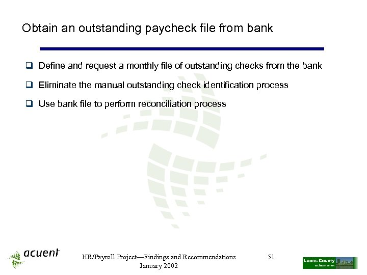 Obtain an outstanding paycheck file from bank q Define and request a monthly file