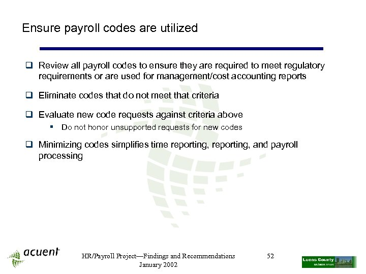 Ensure payroll codes are utilized q Review all payroll codes to ensure they are
