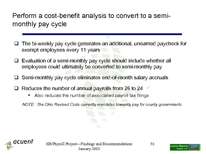 Perform a cost-benefit analysis to convert to a semimonthly pay cycle q The bi-weekly