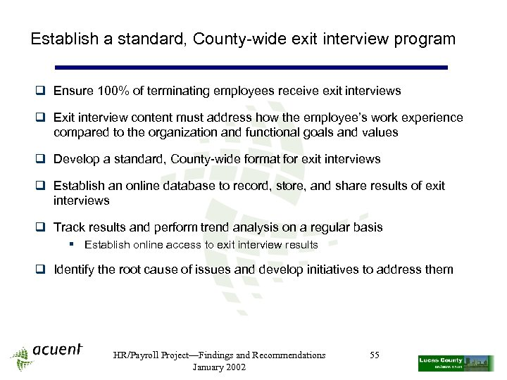 Establish a standard, County-wide exit interview program q Ensure 100% of terminating employees receive