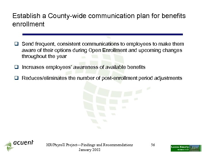Establish a County-wide communication plan for benefits enrollment q Send frequent, consistent communications to