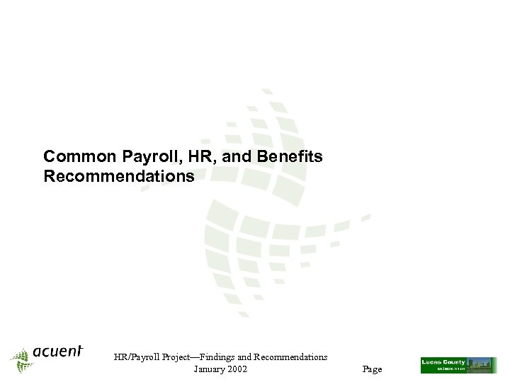 Common Payroll, HR, and Benefits Recommendations HR/Payroll Project—Findings and Recommendations January 2002 Page