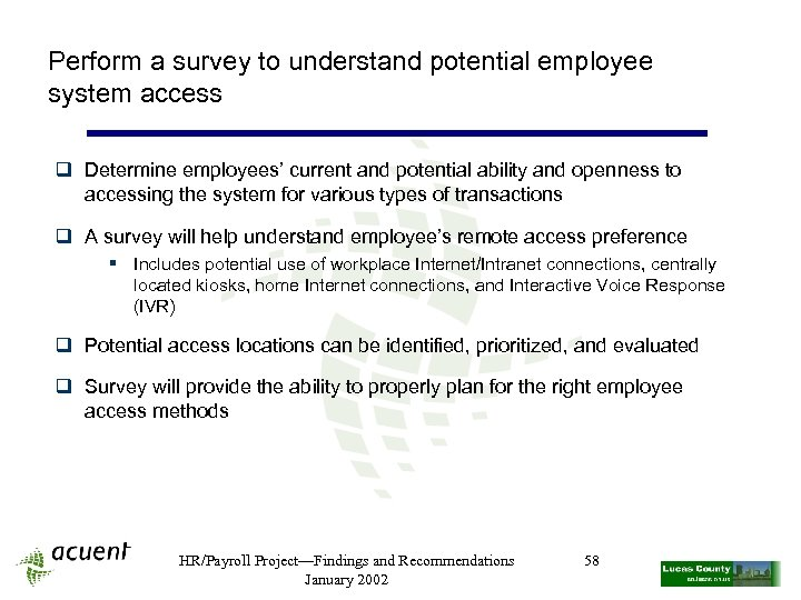 Perform a survey to understand potential employee system access q Determine employees' current and