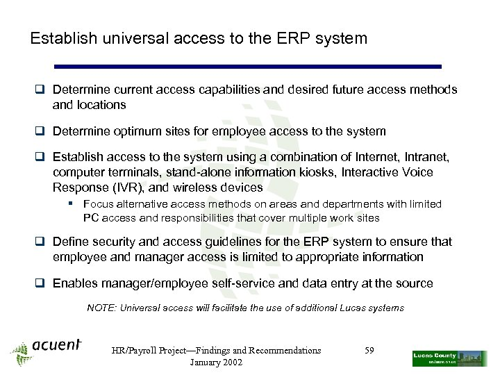 Establish universal access to the ERP system q Determine current access capabilities and desired