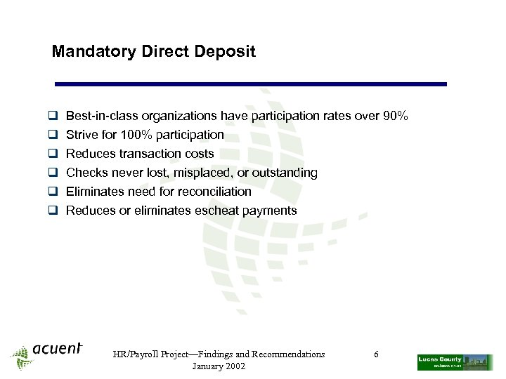Mandatory Direct Deposit q q q Best-in-class organizations have participation rates over 90% Strive