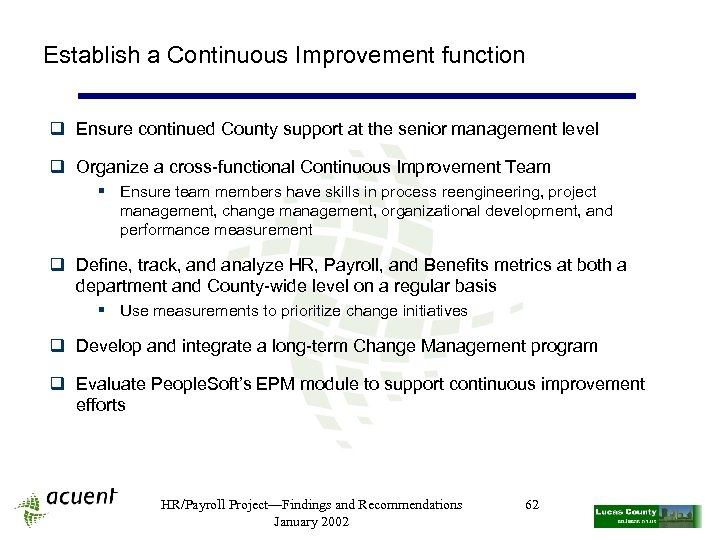 Establish a Continuous Improvement function q Ensure continued County support at the senior management