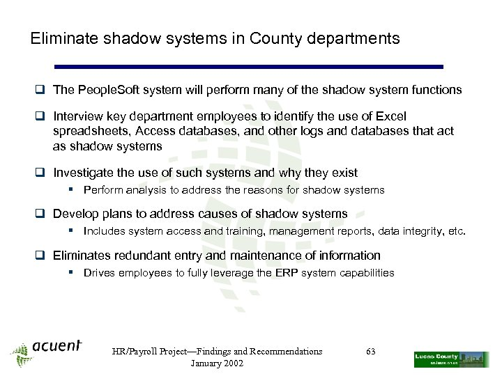 Eliminate shadow systems in County departments q The People. Soft system will perform many