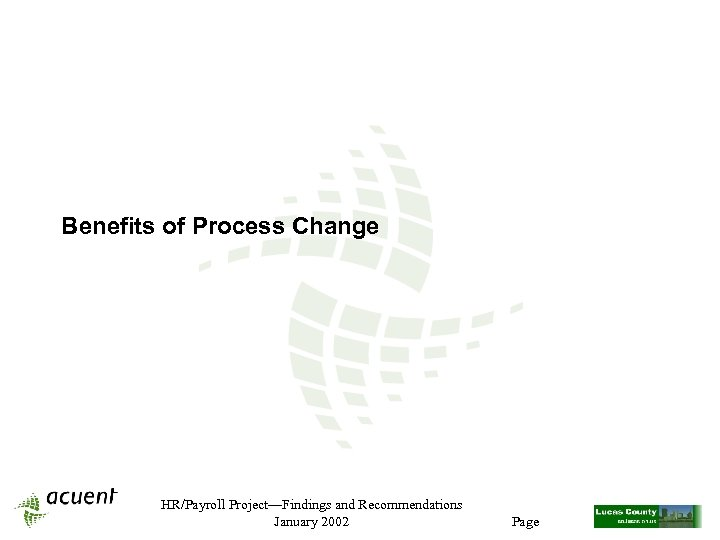 Benefits of Process Change HR/Payroll Project—Findings and Recommendations January 2002 Page