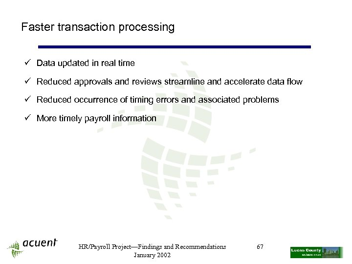 Faster transaction processing ü Data updated in real time ü Reduced approvals and reviews