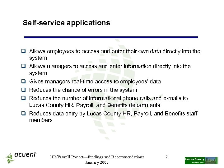 Self-service applications q Allows employees to access and enter their own data directly into