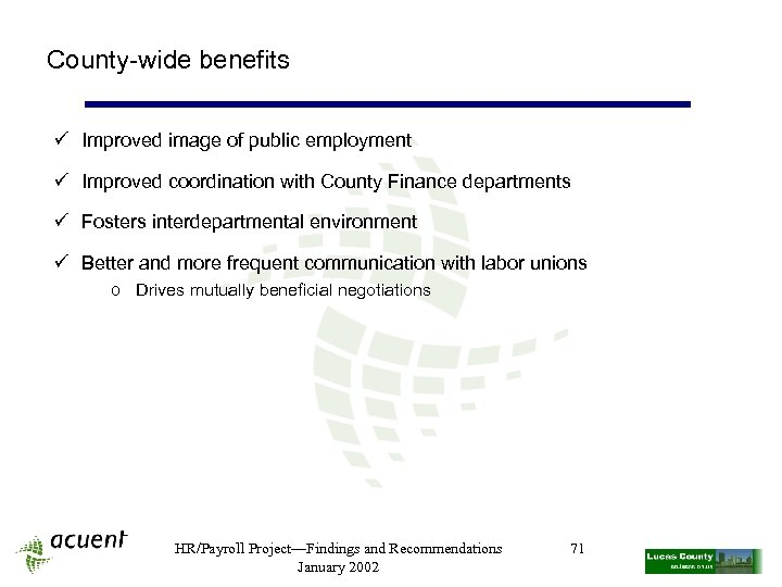County-wide benefits ü Improved image of public employment ü Improved coordination with County Finance