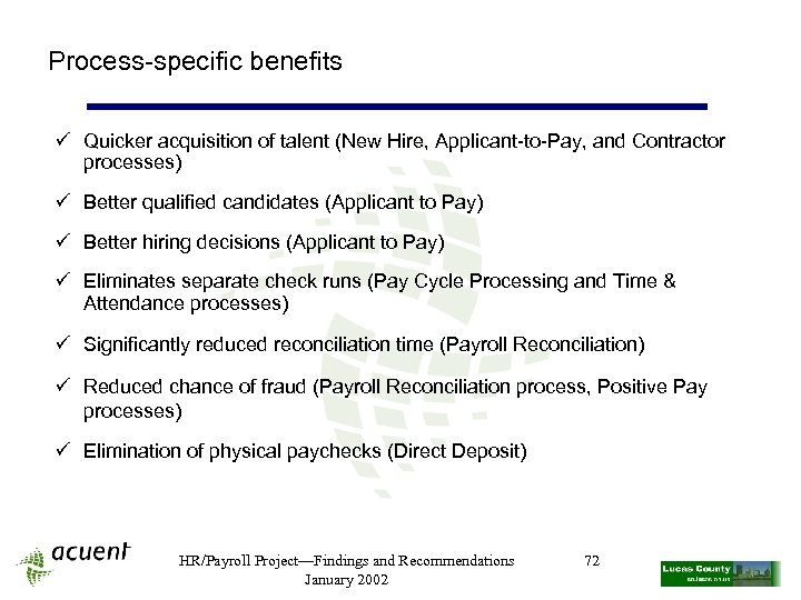 Process-specific benefits ü Quicker acquisition of talent (New Hire, Applicant-to-Pay, and Contractor processes) ü