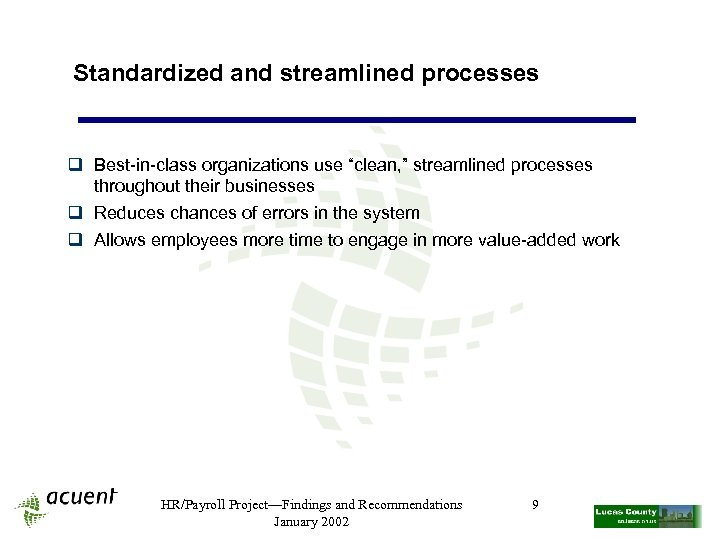 "Standardized and streamlined processes q Best-in-class organizations use ""clean, "" streamlined processes throughout their"