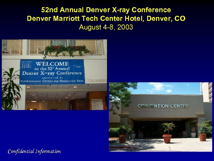 52 nd Annual Denver X-ray Conference Denver Marriott Tech Center Hotel, Denver, CO August