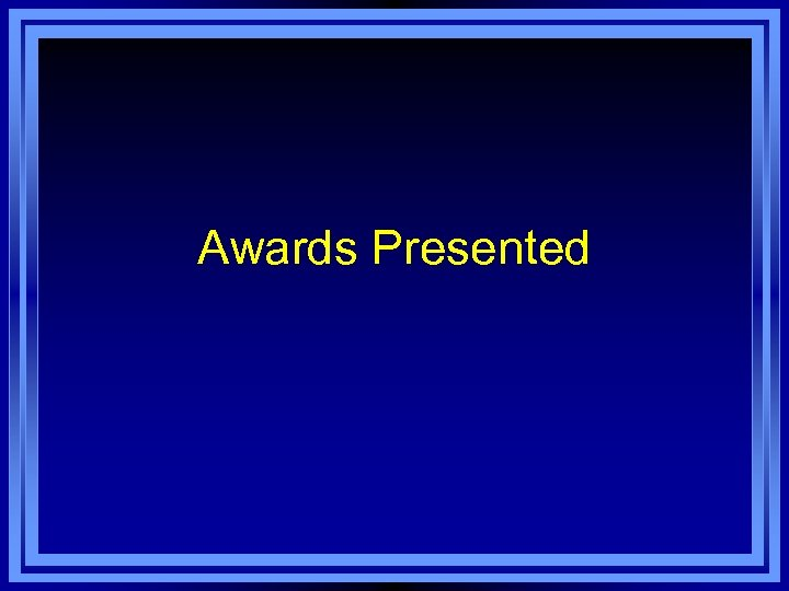 Awards Presented