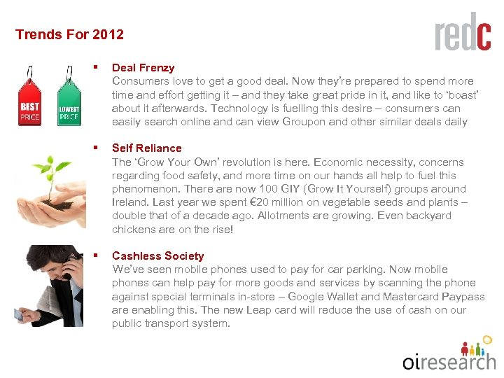 Trends For 2012 § Deal Frenzy Consumers love to get a good deal. Now