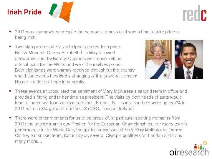 Irish Pride § 2011 was a year where despite the economic recession it was