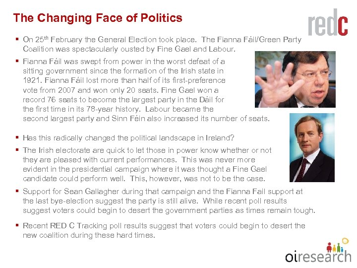 The Changing Face of Politics § On 25 th February the General Election took