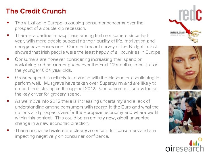 The Credit Crunch § The situation in Europe is causing consumer concerns over the