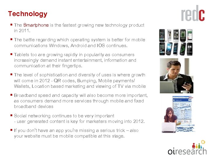 Technology § The Smartphone is the fastest growing new technology product in 2011. §