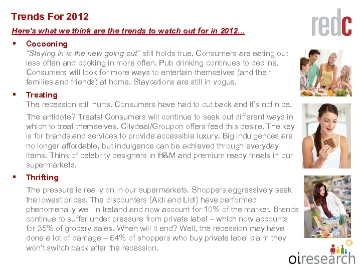 Trends For 2012 Here's what we think are the trends to watch out for