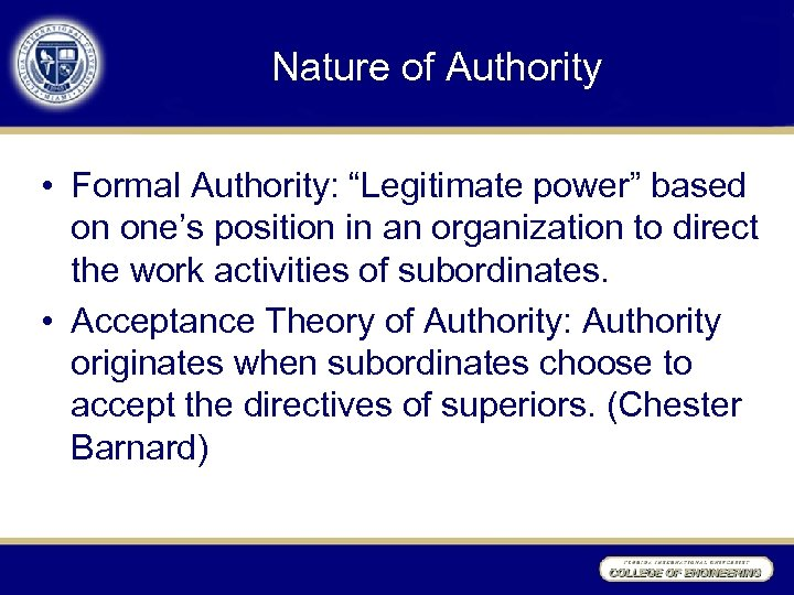 """Nature of Authority • Formal Authority: """"Legitimate power"""" based on one's position in an"""