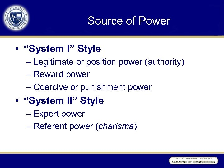"""Source of Power • """"System I"""" Style – Legitimate or position power (authority) –"""