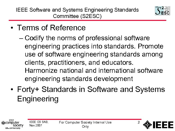 IEEE Software and Systems Engineering Standards Committee (S 2 ESC) • Terms of Reference