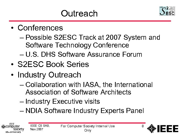 Outreach • Conferences – Possible S 2 ESC Track at 2007 System and Software