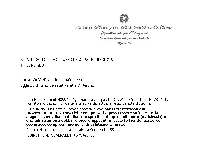 AI DIRETTORI DEGLI UFFICI SCOLASTICI REGIONALI LORO SEDI Prot. n. 26/A 4° del