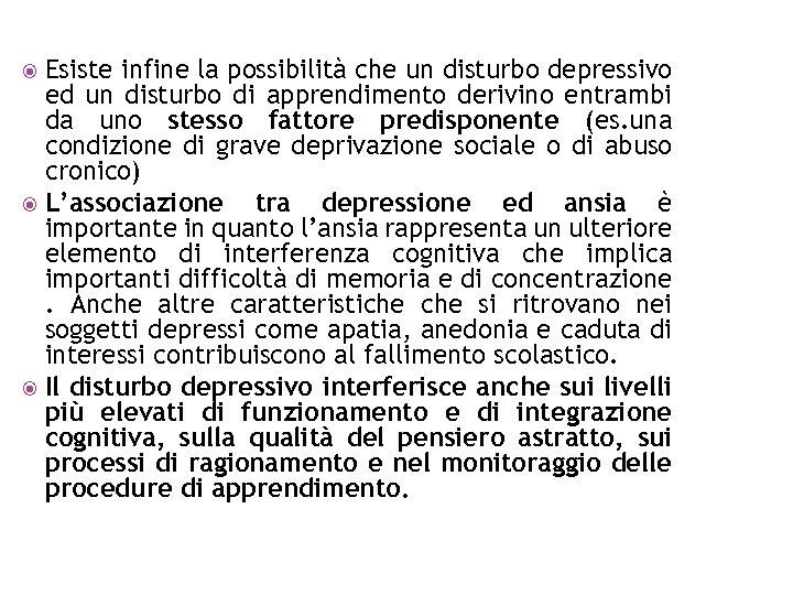 Esiste infine la possibilità che un disturbo depressivo ed un disturbo di apprendimento derivino