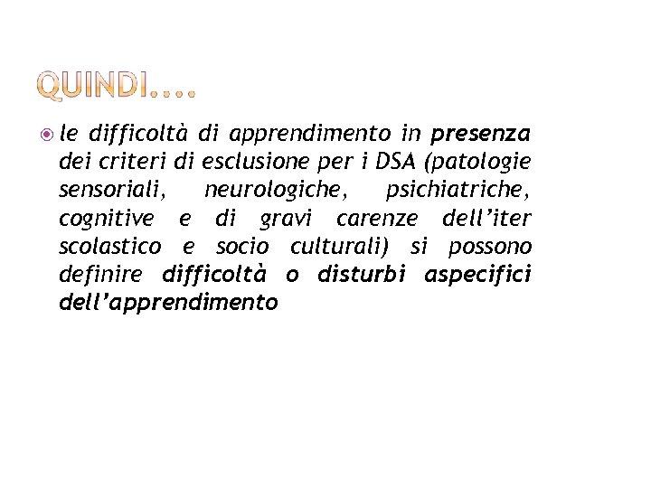 le difficoltà di apprendimento in presenza dei criteri di esclusione per i DSA