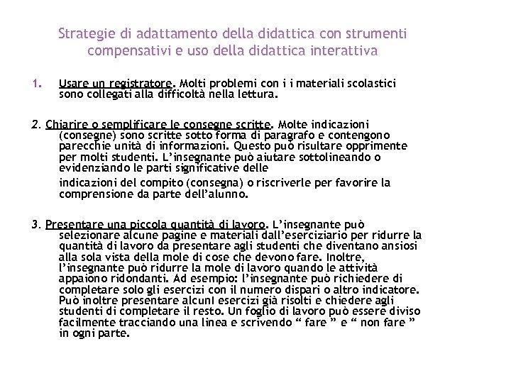 Strategie di adattamento della didattica con strumenti compensativi e uso della didattica interattiva 1.