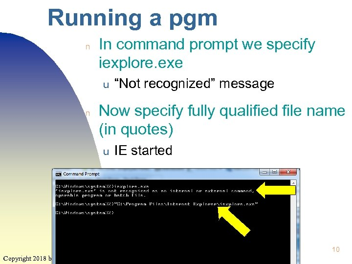 """Running a pgm n In command prompt we specify iexplore. exe u n """"Not"""