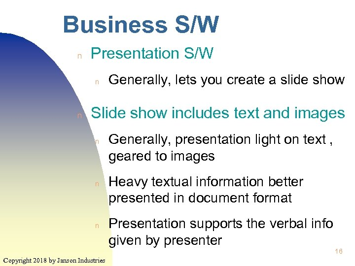 Business S/W n Presentation S/W n n Generally, lets you create a slide show