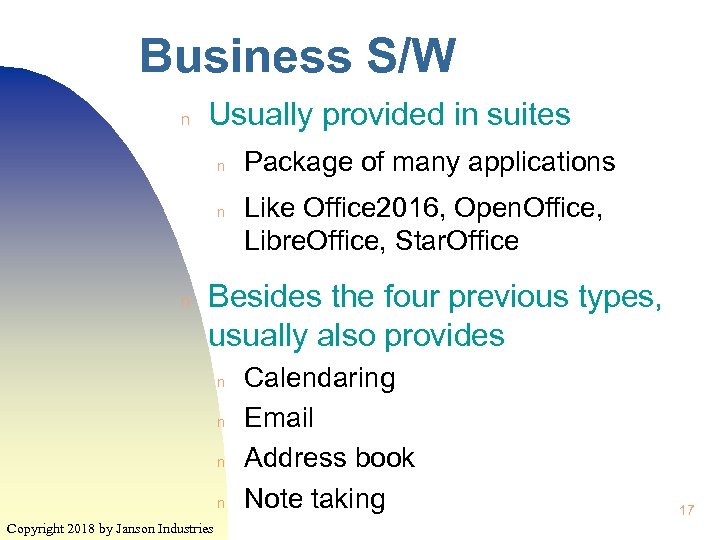 Business S/W n Usually provided in suites n n n Package of many applications