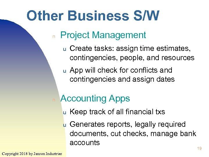 Other Business S/W n Project Management u u n Create tasks: assign time estimates,