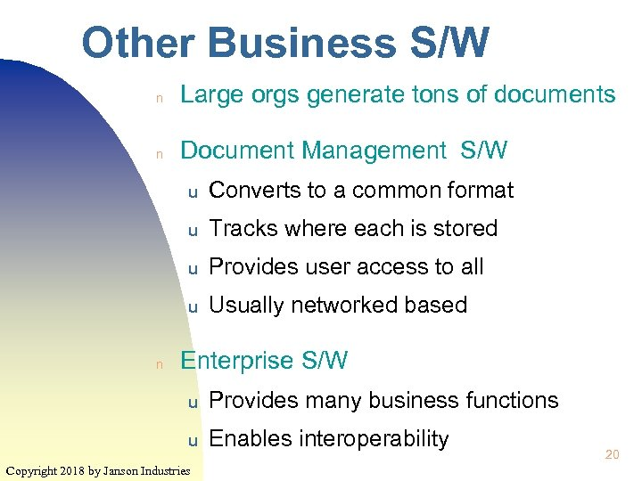 Other Business S/W n Large orgs generate tons of documents n Document Management S/W