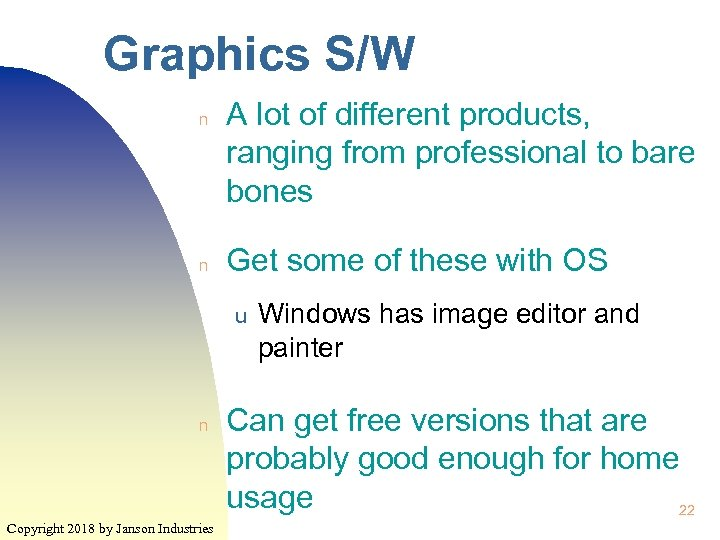 Graphics S/W n n A lot of different products, ranging from professional to bare