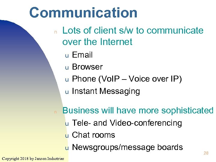 Communication n Lots of client s/w to communicate over the Internet u u n