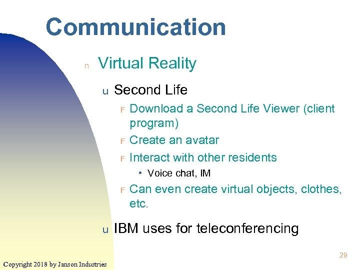 Communication n Virtual Reality u Second Life F F F Download a Second Life