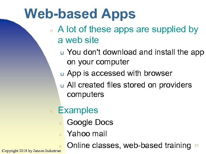 Web-based Apps n A lot of these apps are supplied by a web site