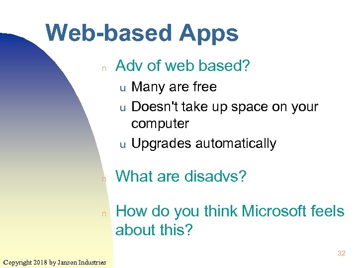 Web-based Apps n Adv of web based? u u u n n Many are