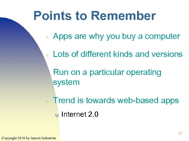 Points to Remember n Apps are why you buy a computer n Lots of